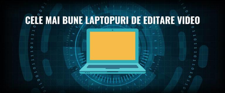 cele-mai-bune-laptopuri-editare-video