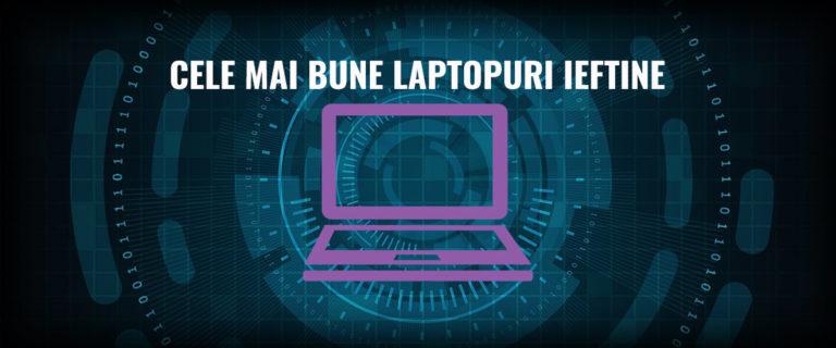 cele-mai-bune-laptopuri-ieftine-img
